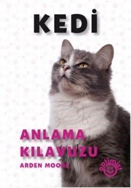 Kedi Anlama Kılavuzu – Arden Moore